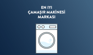 En İyi Çamaşır Makinesi Markası