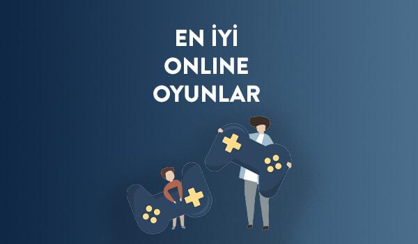 En İyi Online Oyunlar