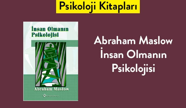 İnsan Olmanın Psikolojisi - Abraham Maslow