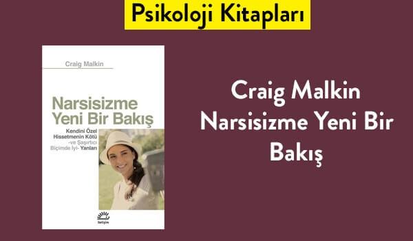 Narsisizme Yeni Bir Bakış - Craig Malkin