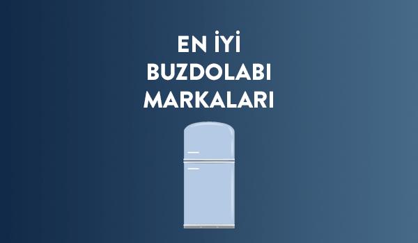 En iyi buzdolabı markaları