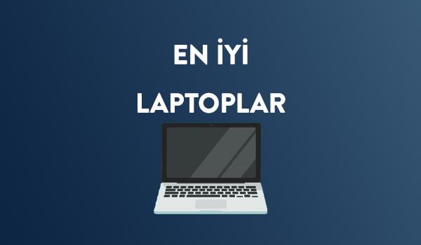 En iyi laptop tavsiyeleri